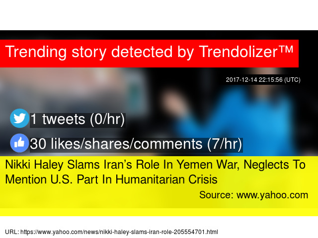 Nikki Haley Slams Iran's Role In Yemen War, Neglects To Mention U S
